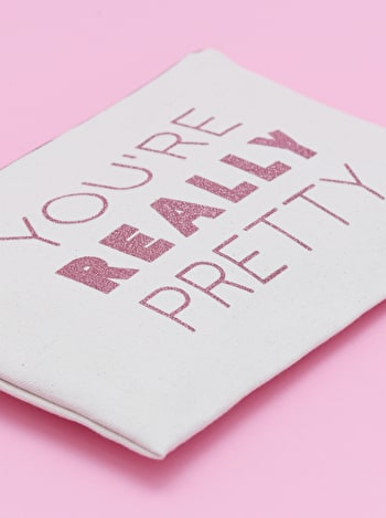 You're Really Pretty | Canvas Pouch | Alphabet Bags