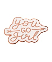 You Go Girl - Enamel Pin