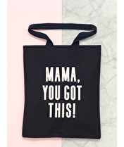 Mama, You Got This - Cotton Tote Bag