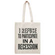 Recession - Cotton Tote Bag
