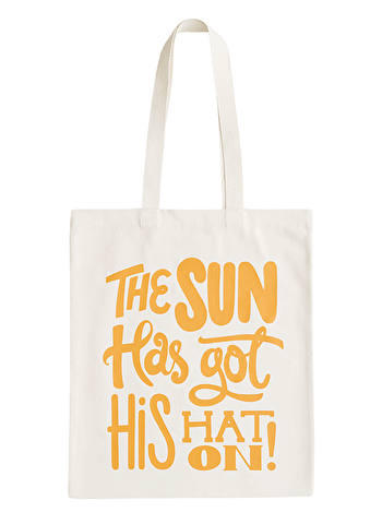 The Sun Has Got His Hat On - Cotton Tote Bag