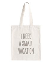 I Need a Small Vacation