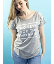 No Rest for the With Kid - Womens T-Shirt