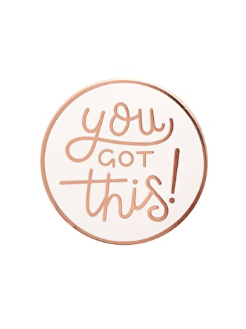 You Got This | Enamel Pin | Alphabet Bags
