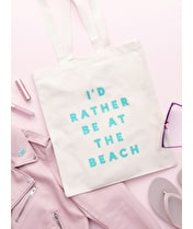 I'd Rather be at the Beach - Cotton Tote Bag