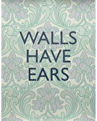 Walls Have Ears - Floral