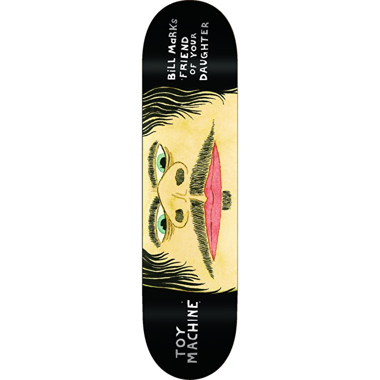 Toy Machine Marks Friend Of Your Daughter Skateboard Deck - 8""